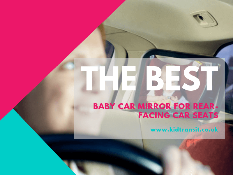 Best baby car mirror for rear-facing car seats