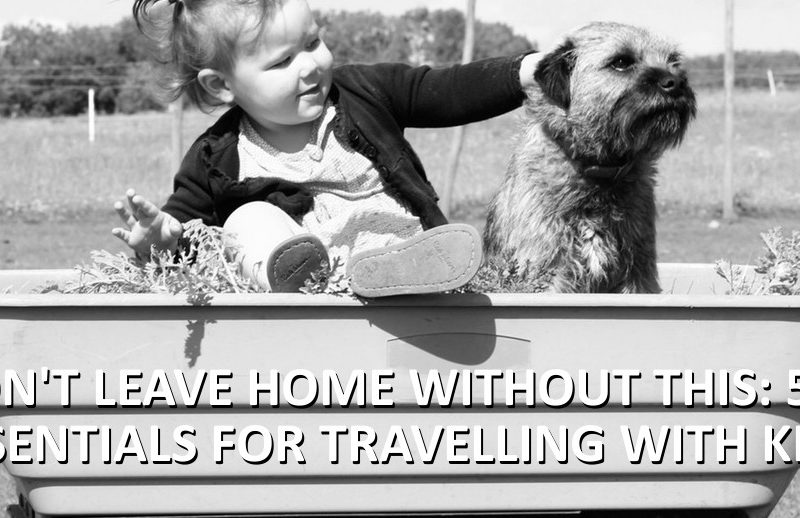 Essentials when travelling with kids