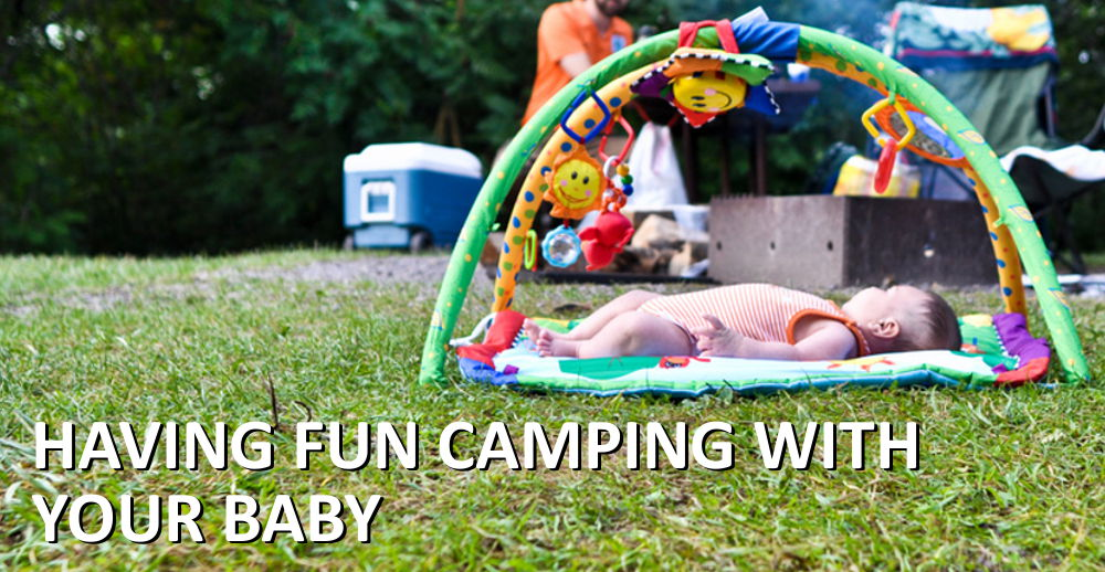 Having fun camping with your baby