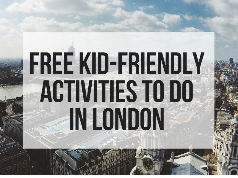 Kid Friendly Activities in London