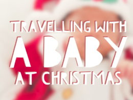 Travelling with a baby at Christmas