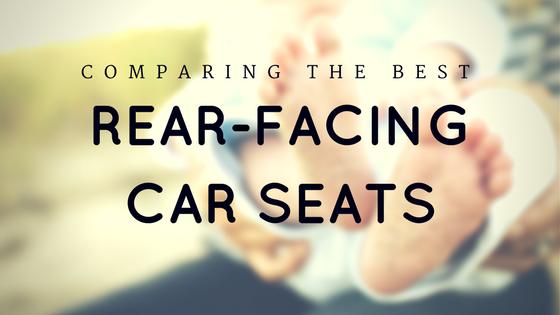 Best Rear-Facing Car Seats 2017