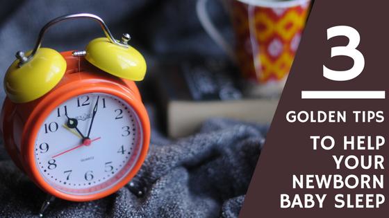 3 tips to help your newborn baby sleep through the night