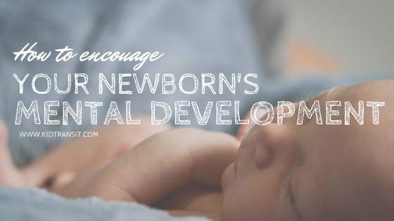 How To Encourage Your Newborn Baby's Mental Development