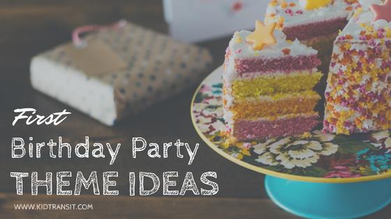1st Birthday Party Theme Ideas