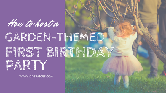How to host a Garden-themed First Birthday Party