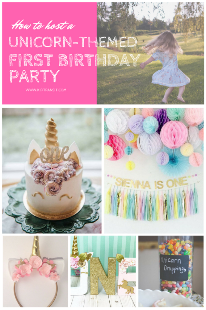 How to Host a Unicorn Themed First Birthday Party