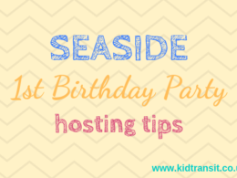 Seaside theme first birthday party hosting tips and tricks