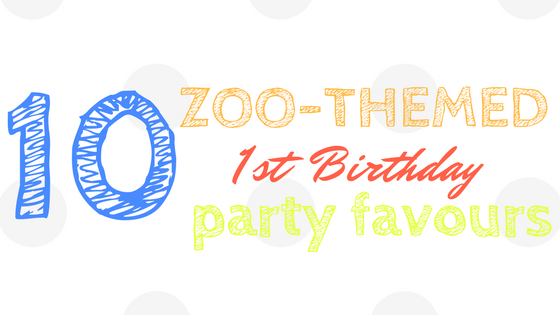 10 Zoo-Themed First Birthday Party Favours