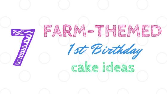Farm Themed First Birthday Cake Ideas