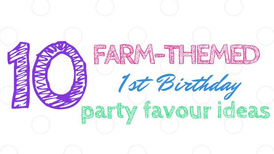 Farm Themed First Birthday Favour Ideas