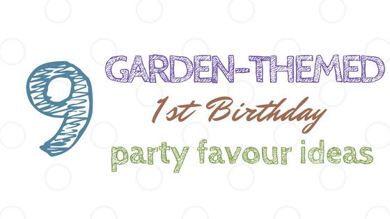 Garden Themed First Birthday Favour Ideas