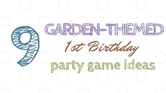 Garden Themed First Birthday Game Ideas