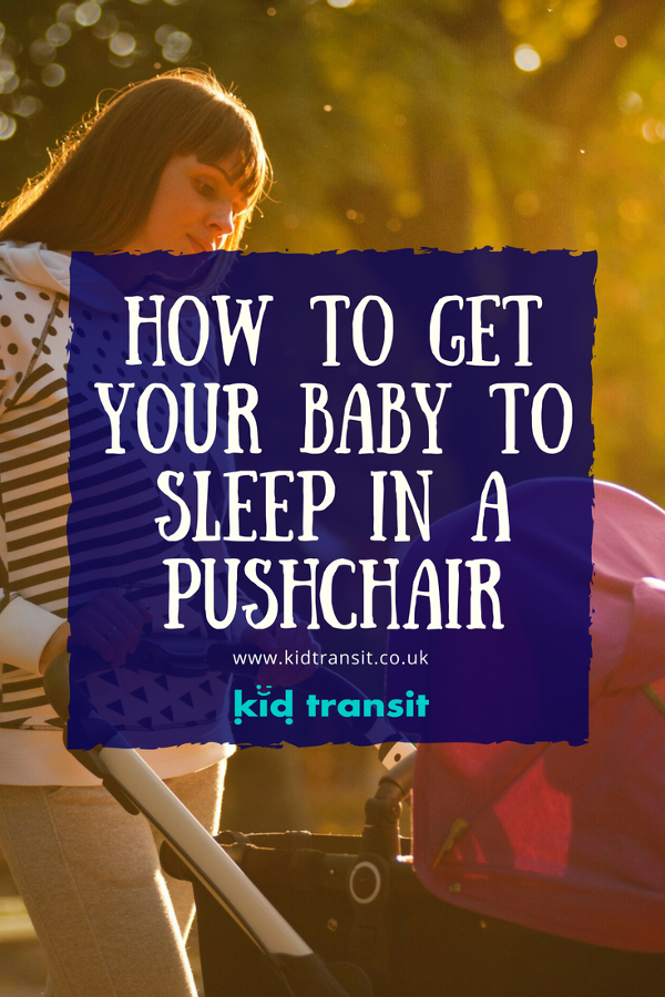 how to get your baby to sleep in a pushchair