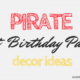 Pirate First Birthday Party Ideas
