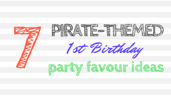 Pirate Themed First Birthday Favour Ideas