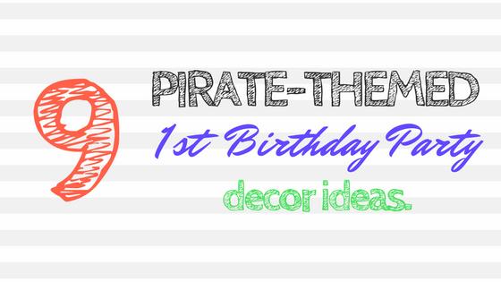 Pirate Themed First Birthday Decor Ideas