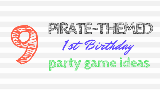 Pirate Themed First Birthday Game Ideas