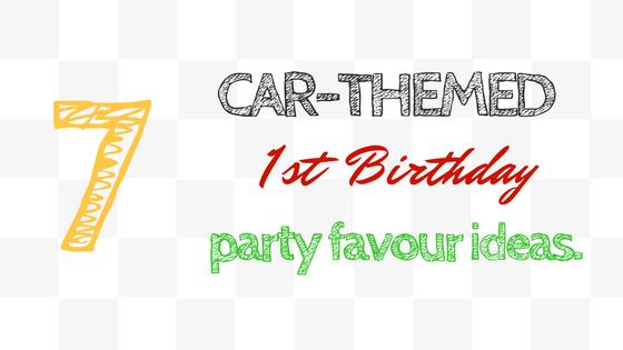 Car Themed First Birthday Favour Ideas