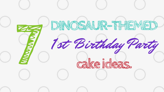 Dinosaur Themed First Birthday Food Ideas