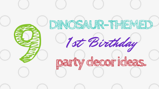 Dinosaur Themed First Birthday Decor Ideas