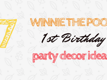 Winnie the Pooh First Birthday Party Decor Ideas