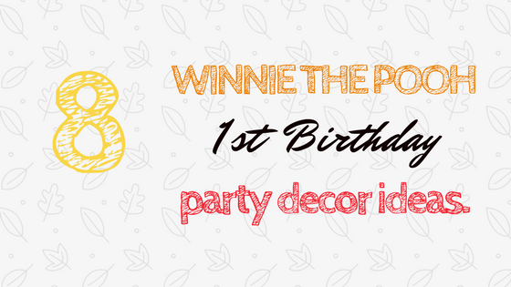 8 Winnie the Pooh First Birthday Party Favour Ideas