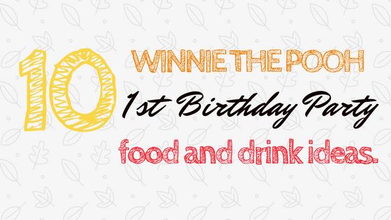 Winnie the Pooh Themed First Birthday Food Ideas