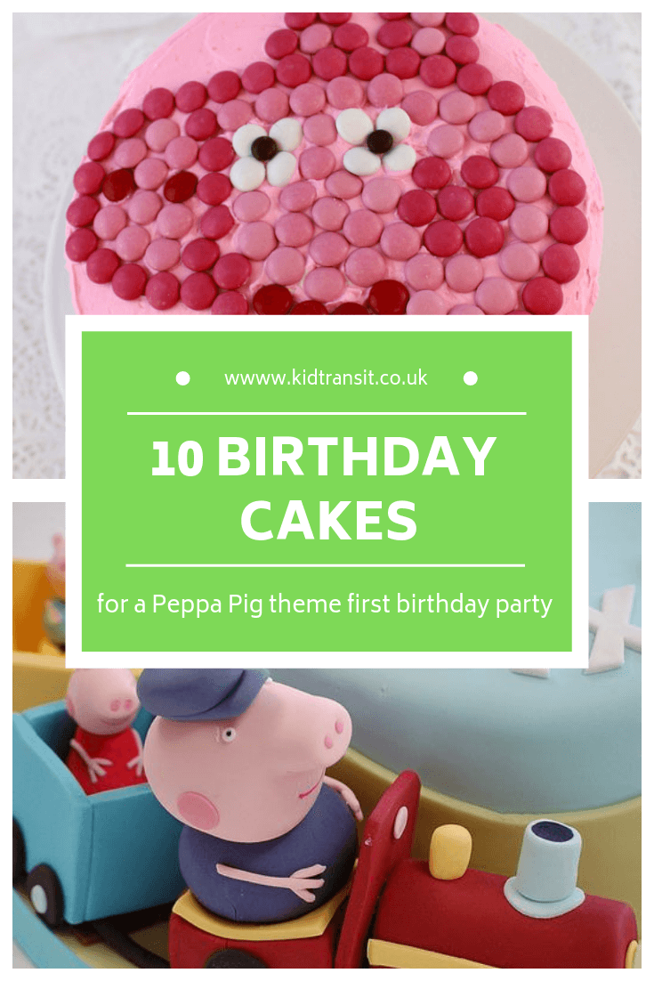 10 birthday cakes for a Peppa Pig theme first birthday party