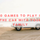 Games to play in the car with family