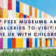 free museums and galleries to visit in the UK with children