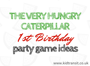The Very Hungry Caterpillar First Birthday Party Games