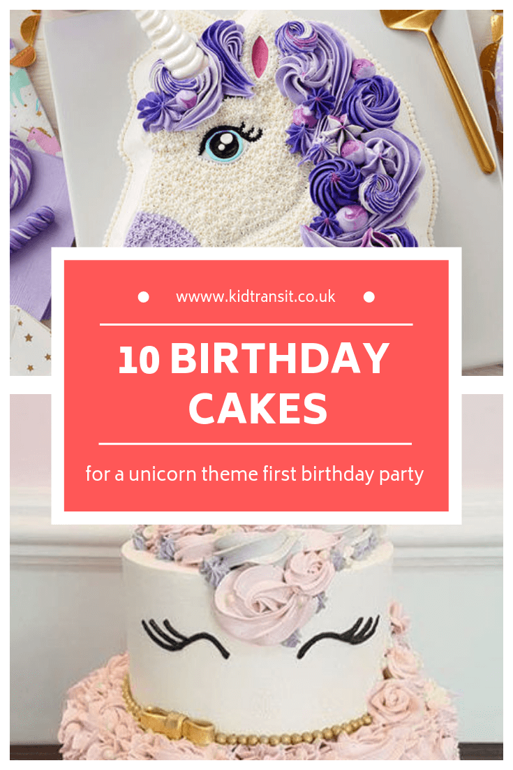 10 birthday cakes for a unicorn theme first birthday party