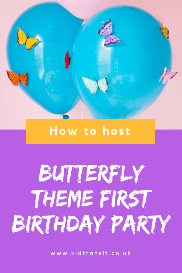 Loads of fantastic tips on how to host a butterfly theme first birthday party