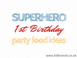 Superhero First Birthday Food Ideas