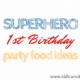 Superhero First Birthday Food Ideas