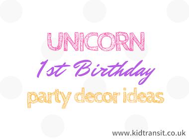 Unicorn First Birthday Party Decor Ideas