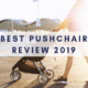 Best pushchair review 2019