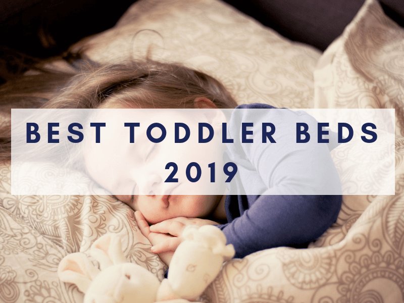 Best toddler beds 2019