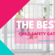 The best child safety gates