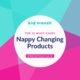 10 must-have nappy changing products