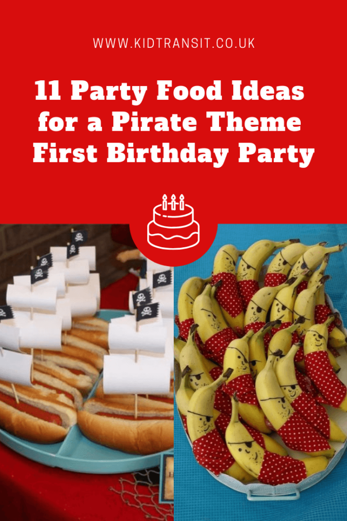 11 great party food ideas for a pirate theme first birthday party