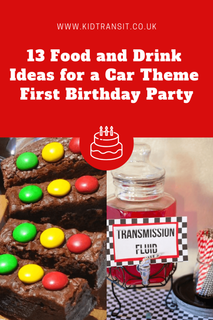 13 great party food and drink ideas for a car theme first birthday party