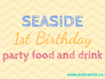Seaside theme first birthday party food and drink