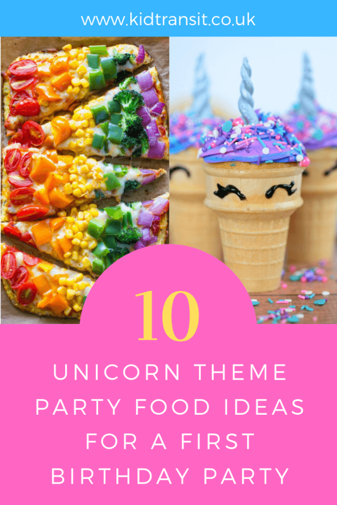 How to create 10 party food and drink ideas for a unicorn theme first birthday party.