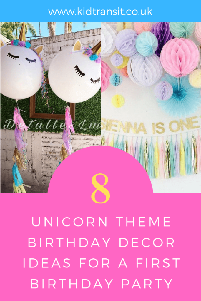 How to create 8 party decor ideas for a unicorn theme first birthday party.