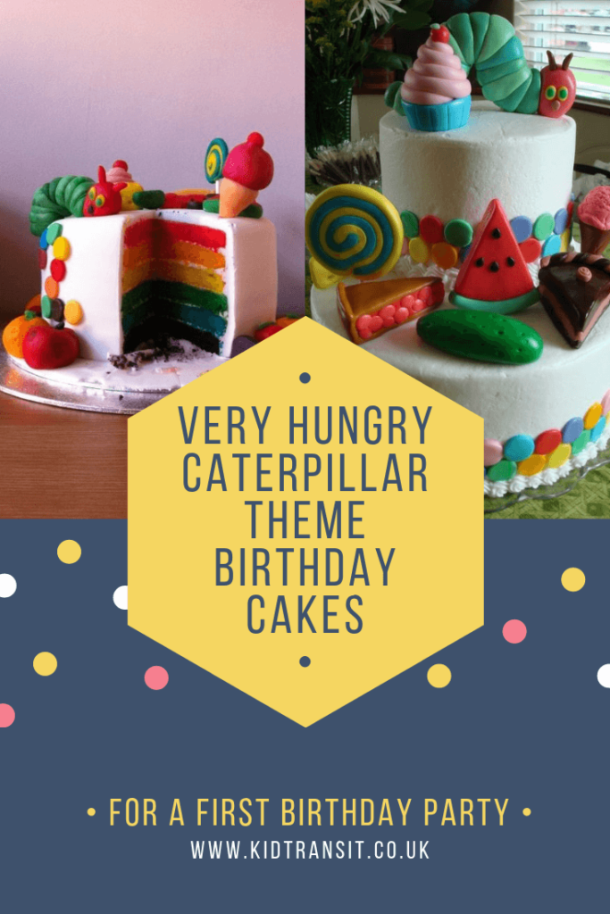 Party cake ideas for a Very Hungry Caterpillar theme first birthday party