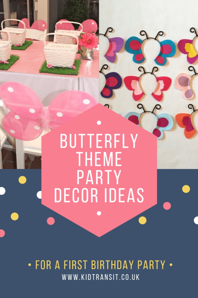 Party decor ideas for a Butterfly theme first birthday party