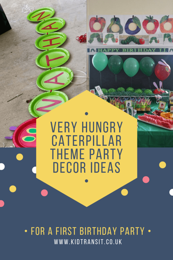 Party decor ideas for a Very Hungry Caterpillar theme first birthday party
