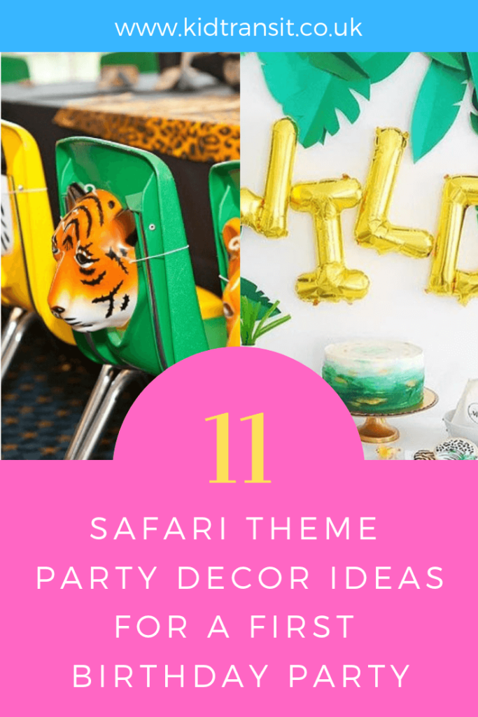 Party decor ideas for a safari theme first birthday party.